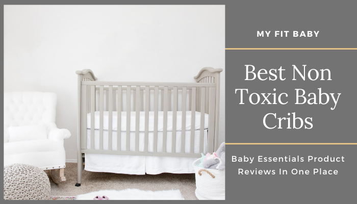Best Non Toxic Baby Cribs