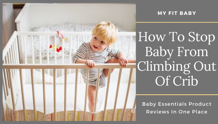 How To Stop Baby From Climbing Out Of Crib